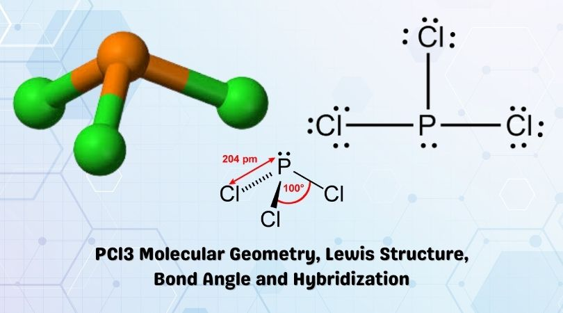 PCl3 Molecular Geometry, Lewis Structure, Bond Angle and Hybridization