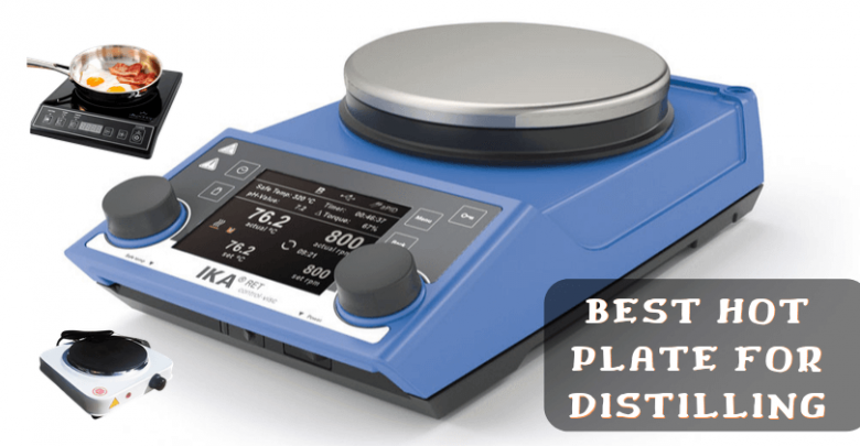 Best Hot Plate for Distilling