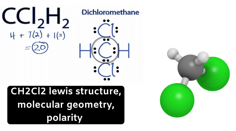 Ch2cl2 Lewis Structure Molecular Geometry Polarity Dichloromethane