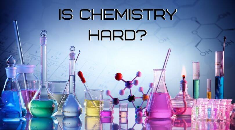 Is Chemistry Hard