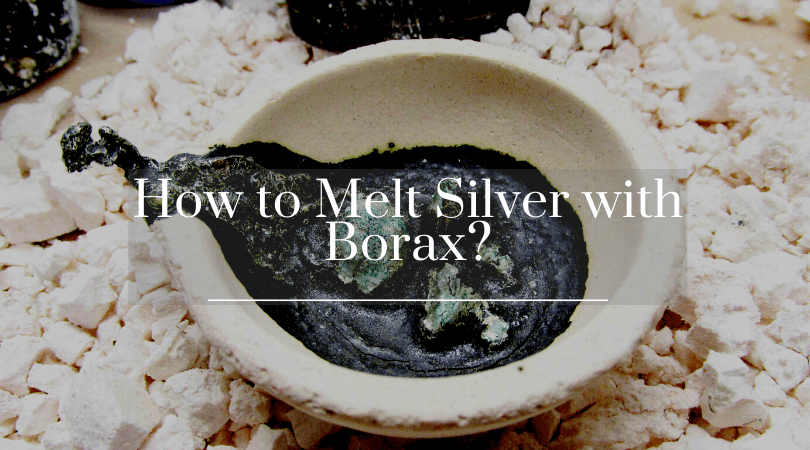 How to Melt Silver with Borax