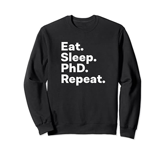 Eat Sleep PhD Repeat