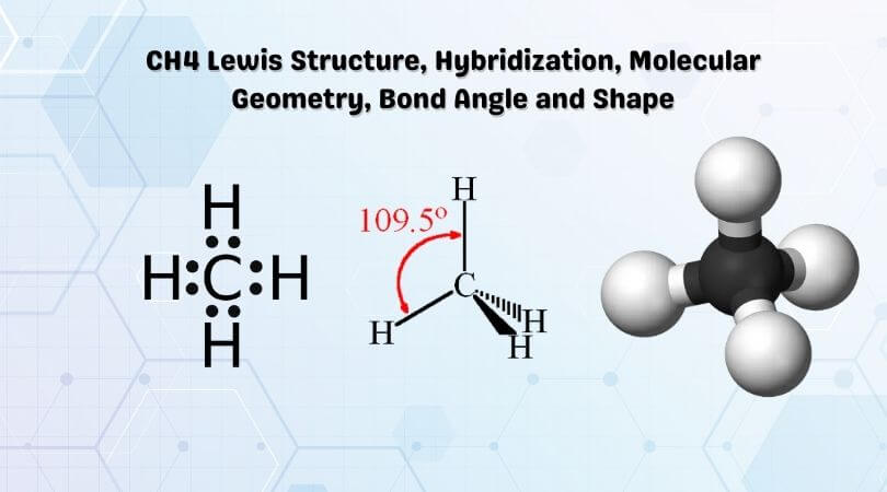 CH4 Lewis Structure Molecular Geometry Bond Angle