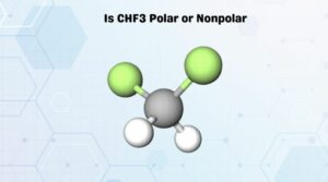 Is CHF3 Polar or Nonpolar