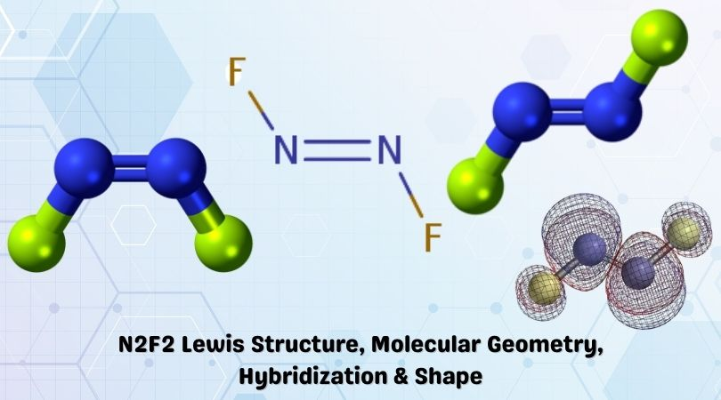 N2F2 Lewis Structure, Molecular geometry